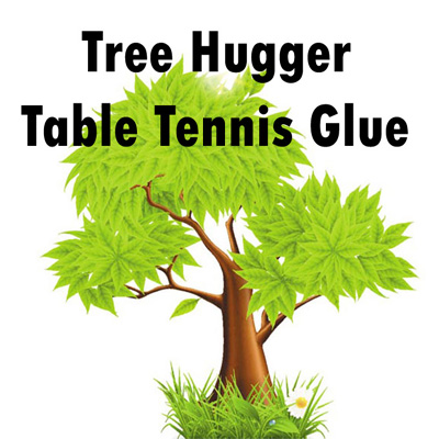 TREE HUGGER TABLE TENNIS GLUE